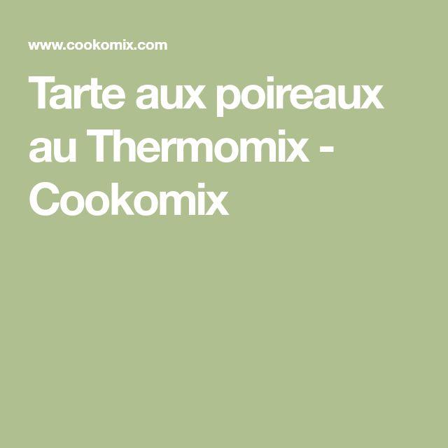Tarte aux poireaux au Thermomix - Cookomix