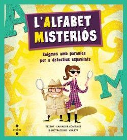 L'alfabet misteriós. Un llibre de jocs i treball lingüístic presentat amb l'estructura alfabètica d'un diccionari. Per consolidar el domini de la llengua jugant. http://www.llegircruilla.cat/2013/05/lalfabet-misterios/