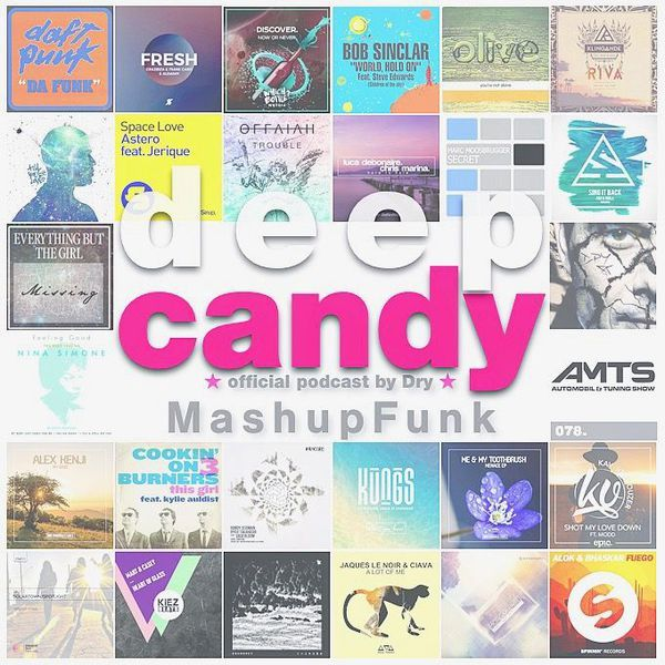 """Check out """"Deep Candy 078 ★ Official Podcast By Dry ★ - MashupFunk - Feel the Candy Vibe!"""" by Deep Candy ★ Official on Mixcloud"""