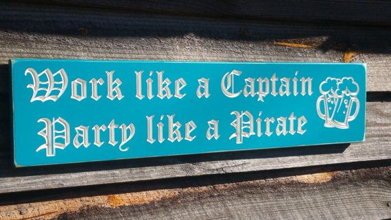 Work Like A Captain Party Like A Pirate Ocean Decor Beach Decor Nautical Sign