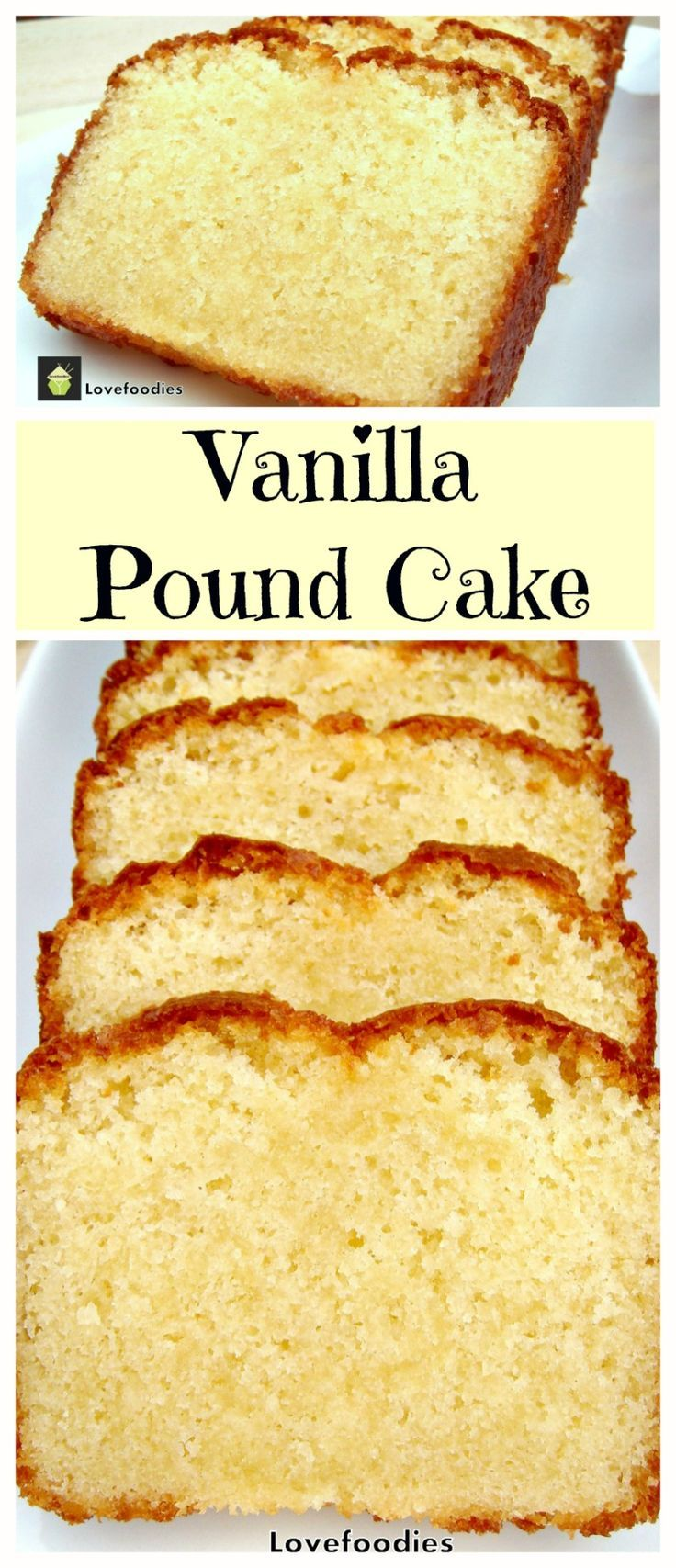 Moist Vanilla Pound Cake. Easy Recipe and absolutely wonderful! | Lovefoodies.com