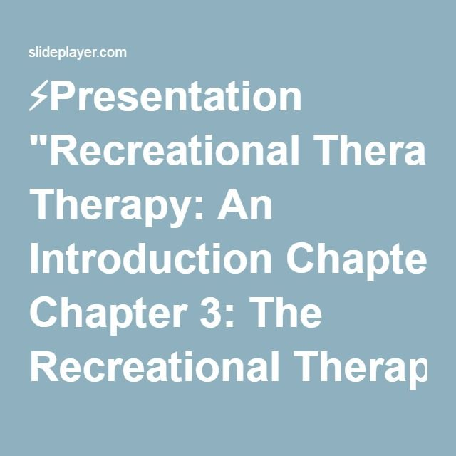 "⚡Presentation ""Recreational Therapy: An Introduction Chapter 3: The Recreational Therapy Process PowerPoint Slides."""