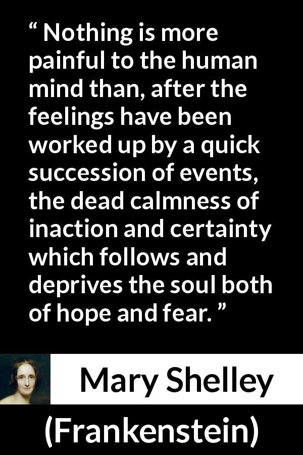 Mary Shelley About Feelings Frankenstein 1818 Mary Shelley Quotes Frankenstein Quotes Literature Quotes