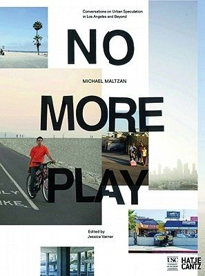 No More Play: Conversations on Open Space and Urban Speculation