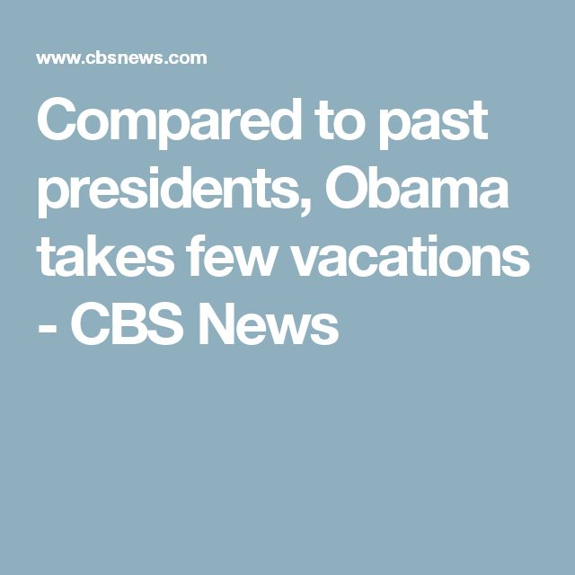 Compared to past presidents, Obama takes few vacations - CBS News