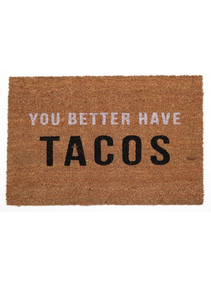 Welcome MAT!!!!  You Better Have Tacos Doormat