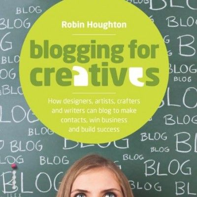 Blogging for Creatives - How designers, artists, crafter and #writers can blog to make contacts, win business and build #success