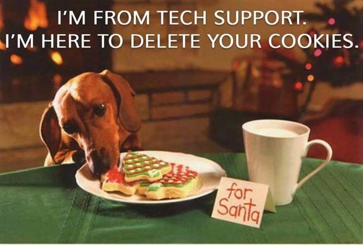 This dog is from tech support and would love to delete your cookies!