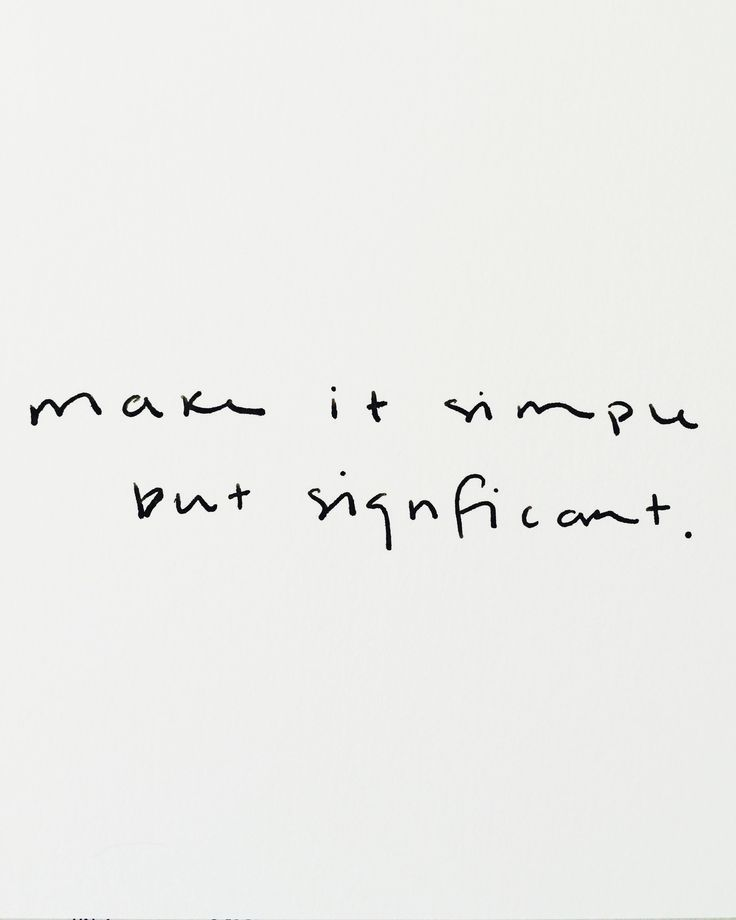 make it simple but significant -
