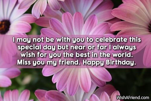 Best Happy Quotation For You: I May Not Be With You To Celebrate This Special Day But