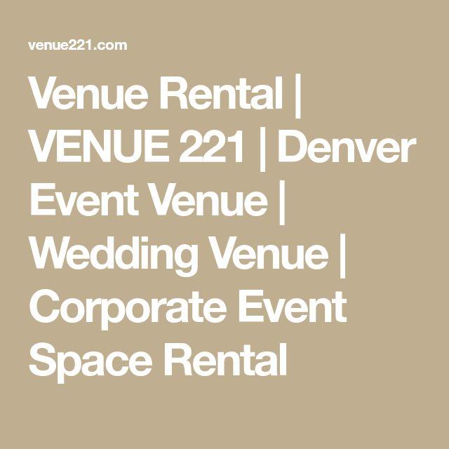 Venue Rental   VENUE 221   Denver Event Venue   Wedding Venue   Corporate Event Space Rental