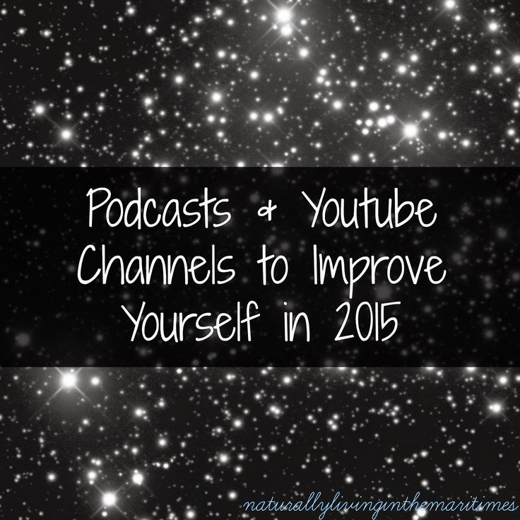 Naturally Living in the Maritimes: Podcasts & Youtube Channels To Improve Yourself In The New Year