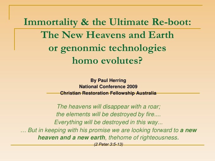 Immortality & the Ultimate Re-boot by Circumcised Heart Fellowship, via Slideshare