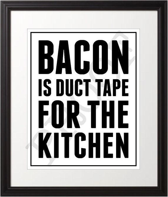 Bacon is Duct Tape for the Kitchen  Style 2 von NotJustAnotherJones, $12,00
