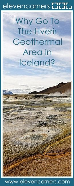 Why go to the Hverir Geothermal Area in Iceland?  #elevencorners #hverir #iceland #travelblogger #travelblog travel