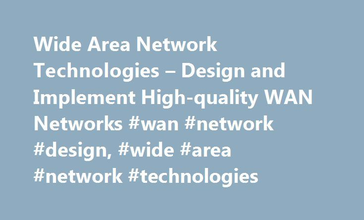 Wide Area Network Technologies – Design and Implement High-quality WAN Networks #wan #network #design, #wide #area #network #technologies http://west-virginia.remmont.com/wide-area-network-technologies-design-and-implement-high-quality-wan-networks-wan-network-design-wide-area-network-technologies/  # Wide Area Network Technologies – Design and Implement High-quality WAN Networks Edraw Network Diagram is ideal for network engineers and network designers who need to draw wide area network…