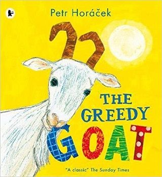 The Greedy Goat by Petr Horacek - Book Reviewed by Stacey