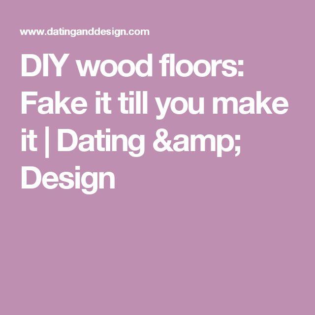 DIY Wood Floors: Fake It Till You Make It | Dating U0026 Design