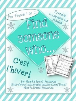 FREE French Find someone who... winter vocabulary is a great formative assessment for French 1 or 2 students. Students use common winter vocabulary and verbs to communicate in French. This is a great activity to use just before winter break when you need something fun yet useful!Vocabulary used is basic in most French 1 books, but to make your job easier, a printable vocabulary sheet is included!
