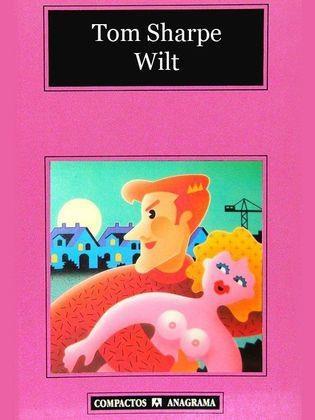EL LIBRO DEL DÍA     Wilt, de Tom Sharpe.  http://www.quelibroleo.com/wilt 13-9-2012