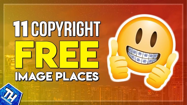 Top 11 Places To Get Copyright FREE Images