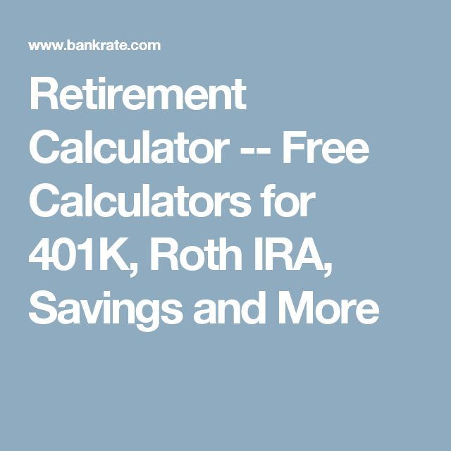Retirement Calculator -- Free Calculators for 401K, Roth IRA, Savings and More