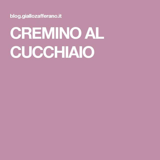 CREMINO AL CUCCHIAIO