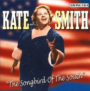 """Kate Smith Songbird of the South - probably best known for her rendition of """"God Bless America"""" by Irving Berlin (1938)"""