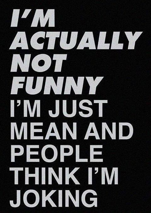 Im actually not funny - http://www.jokideo.com/im-actually-funny/