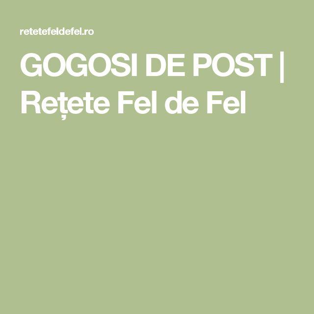 GOGOSI DE POST   Rețete Fel de Fel