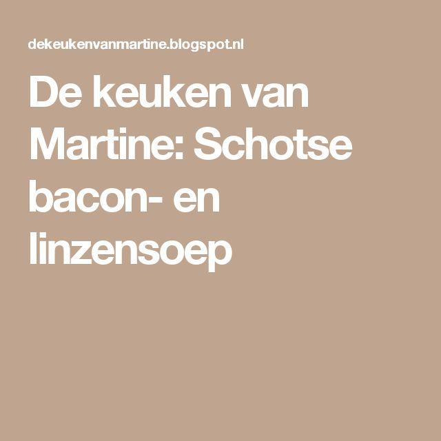 De keuken van Martine: Schotse bacon- en linzensoep