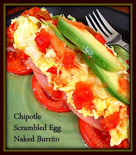 Chipotle Scrambled Egg Naked Burrito | EGG the incredible edible | Pi ...