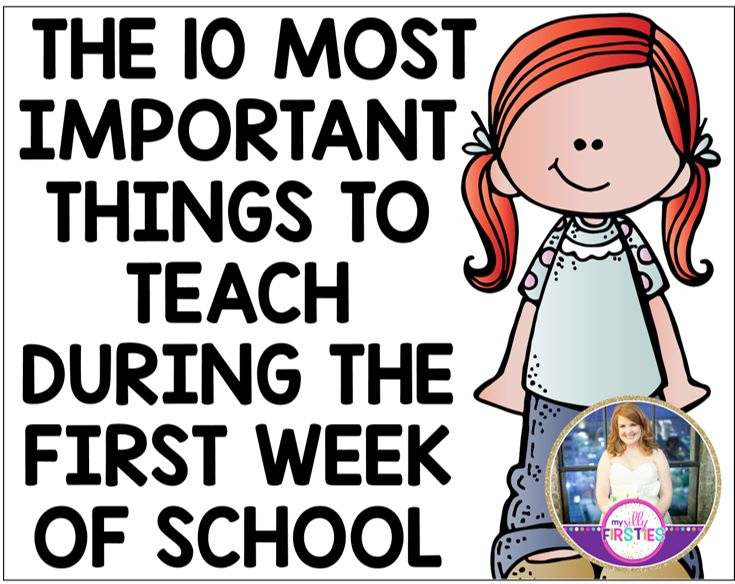 The 10 Most Important Things to Teach During the First Week of School                                                                                                                                                      More