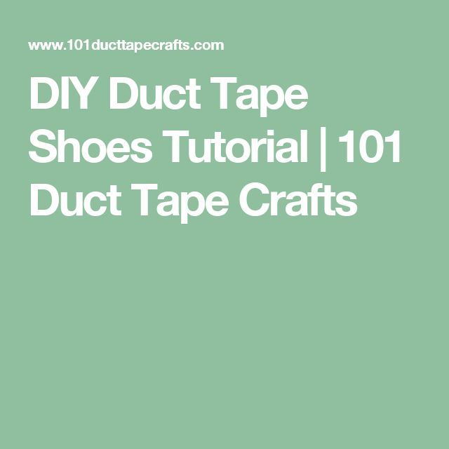 DIY Duct Tape Shoes Tutorial | 101 Duct Tape Crafts