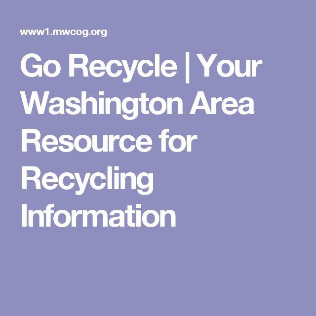 Go Recycle   Your Washington Area Resource for Recycling Information