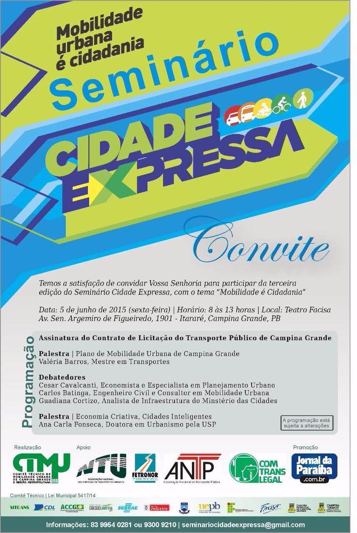 """Com o tema """"Mobilidade Urbana é cidadania"""", o Seminário Cidade Expressa, que será realizado no dia 05 de junho, em Campina Grande, na sua terceira edição, terá como principal pauta o Plano d…"""