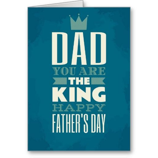 Father's day dad you are the king card