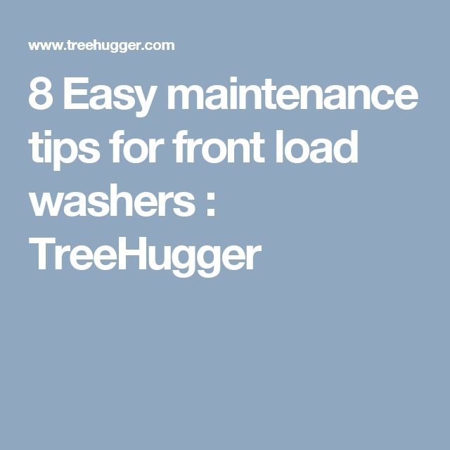 8 Easy maintenance tips for front load washers : TreeHugger