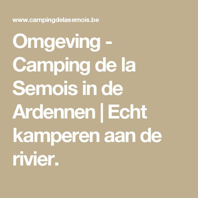 Omgeving -    Camping de la Semois in de Ardennen | Echt kamperen aan de rivier.