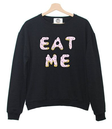 EAT ME SWEATER sweatshirt jumper hipster grunge retro paris fashion tumblr heart pink swag dope cara funny cool teen swag girl donuts sweets