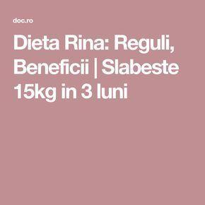 Dieta Rina: Reguli, Beneficii | Slabeste 15kg in 3 luni