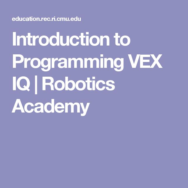 Introduction to Programming VEX IQ | Robotics Academy
