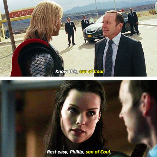 Son of Coul-I love this joke for the pure and simple reason Coulson respects Thor and Sif enough never to correct them.