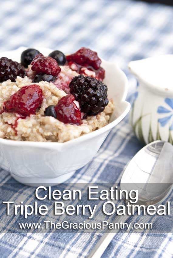 Clean Eating Triple Berry Oatmeal