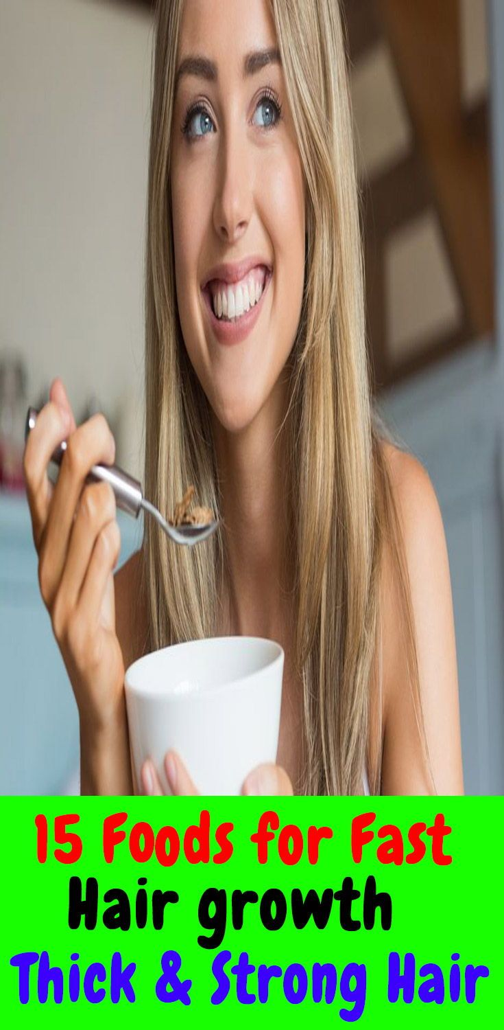 15 Best Foods That Make Hair Grow How To Grow Your Hair Faster Make Hair Grow Help Hair Grow