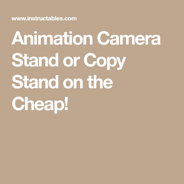Animation Camera Stand or Copy Stand on the Cheap!