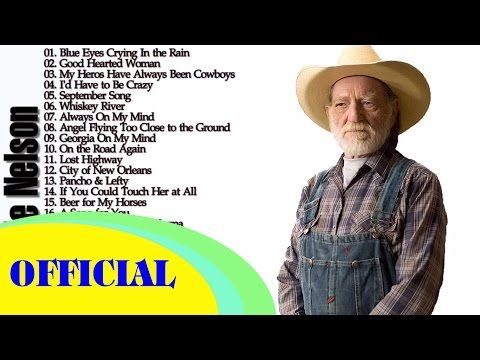 Willie Nelson Greatest Hits || The Best Of Willie Nelson || HD Audio - YouTube