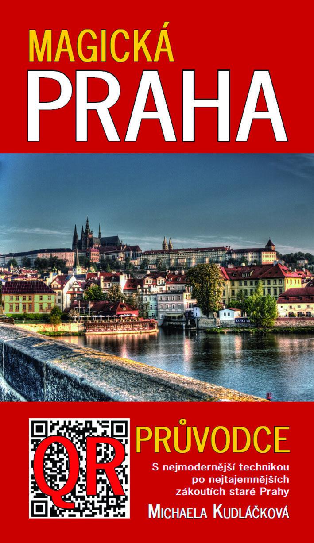 Magická Praha: QR průvodce vydalo nakl. Metafora, v roce 2014