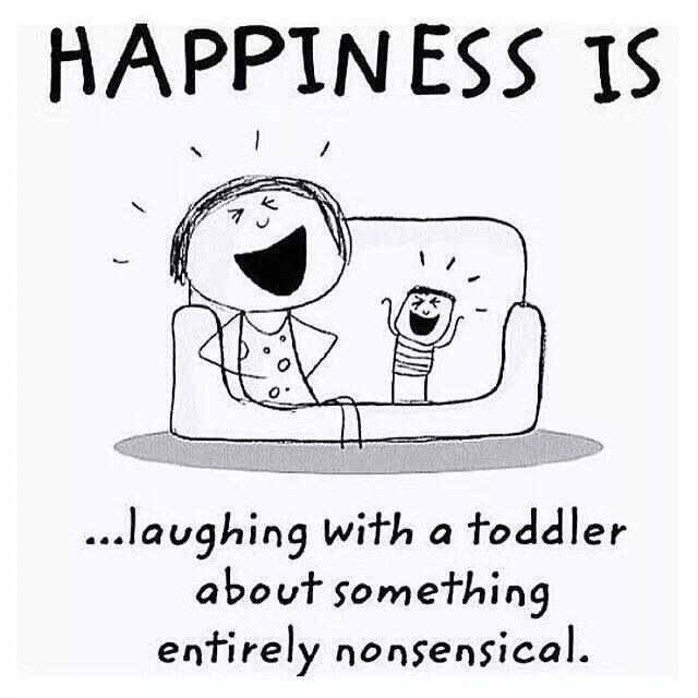 Happiness is...laughing with a toddler about something entirely nonsensical.