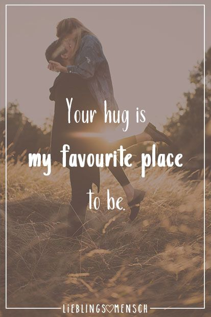 Your hug is my favorite place